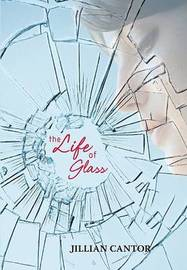 The Life of Glass by Jillian Cantor image