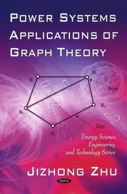 Power Systems Applications of Graph Theory by Jizhong Zhu