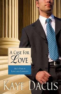 A Case for Love by Kaye Dacus image