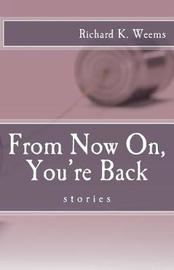 From Now On, You're Back by MR Richard K Weems image