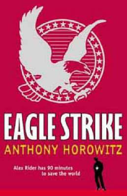 Eagle Strike (Alex Rider #4) by Anthony Horowitz image