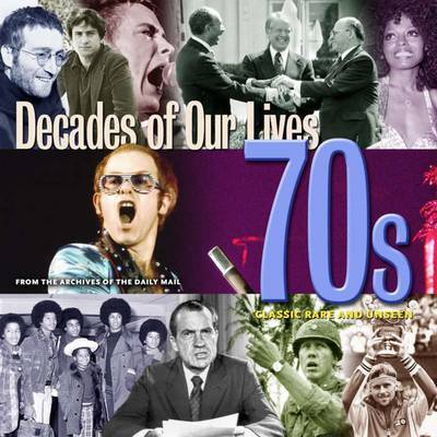 1970's: Decades - Classic Rare and Unseen by Tim Hill