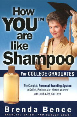 "How ""YOU"" are Like Shampoo for College Graduates by Brenda Bence image"