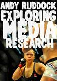 Exploring Media Research by Andy Ruddock