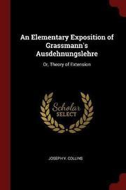 An Elementary Exposition of Grassmann's Ausdehnungslehre by Joseph V Collins image
