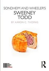 Sondheim and Wheeler's Sweeney Todd by Aaron C. Thomas