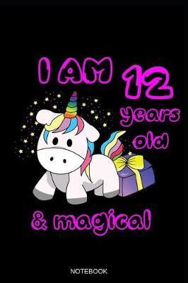 I Am 12 Years Old & Magical Notebook by Books by Suhrhoff