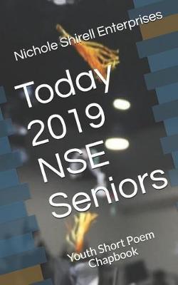 Today 2019 NSE Seniors by Nakyah Smith