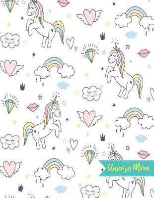 Unicorn Mom by Alondra Anthony