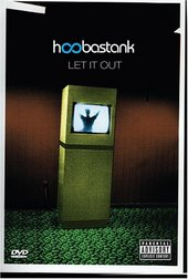 Hoobastank - Let It Out on DVD