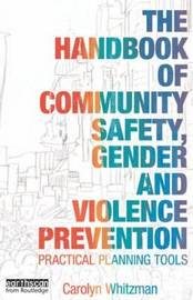 The Handbook of Community Safety Gender and Violence Prevention by Carolyn Whitzman image