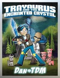 DanTDM: Trayaurus and the Enchanted Crystal by DanTDM