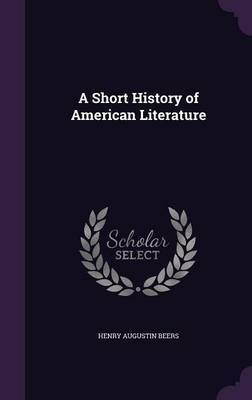 A Short History of American Literature by Henry Augustin Beers image