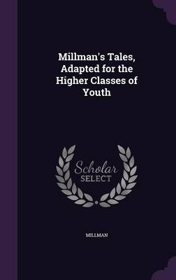 Millman's Tales, Adapted for the Higher Classes of Youth by Millman image
