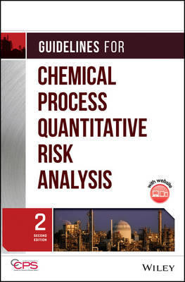 Guidelines for Chemical Process Quantitative Risk Analysis by CCPS (Center for Chemical Process Safety)