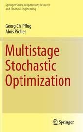 Multistage Stochastic Optimization by Georg Ch Pflug