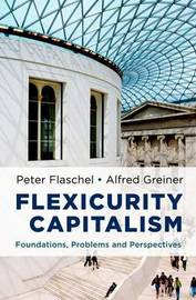 Flexicurity Capitalism by Peter Flaschel