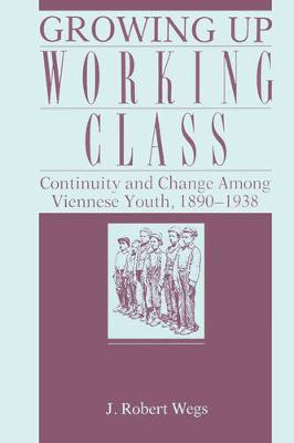 Growing Up Working Class by Robert Wegs