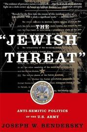 The Jewish Threat by Joseph W Bendersky image