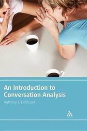 An Introduction to Conversation Analysis by Anthony J Liddicoat image