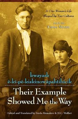 Their Example Showed Me the Way / Kwayask e-Ki-Pe-KiskinowaPahtihicik by Emma Minde image