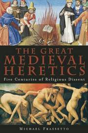 The Great Medieval Heretics by Michael Frassetto image