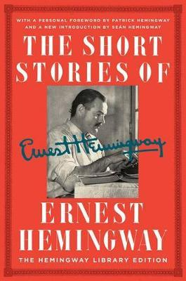The Short Stories of Ernest Hemingway by Ernest Hemingway