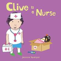 Clive is a Nurse by Jessica Spanyol image