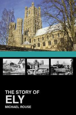 The Story of Ely by Michael Rouse image