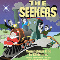 Morningtown Ride To Christmas by The Seekers