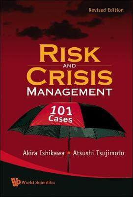 Risk And Crisis Management: 101 Cases (Revised Edition) by Akira Ishikawa image