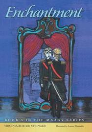Enchantment by Virginia Burton Stringer
