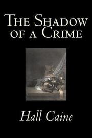 The Shadow of a Crime by Hall Caine image