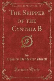 The Skipper of the Cynthia B (Classic Reprint) by Charles Pendexter Durell image