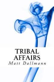 Tribal Affairs by Matt Dallmann image