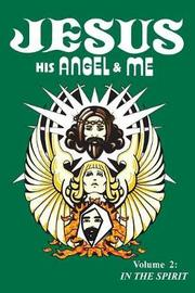 Jesus, His Angel & Me (Volume 2) by Chuck-Johnel Youngbrandt image