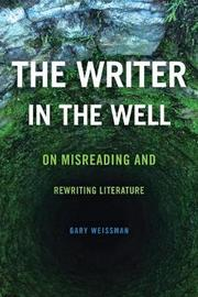 The Writer in the Well by Gary Weissman