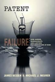 Patent Failure by James Bessen