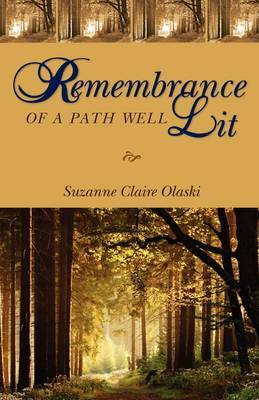 Remembrance of a Path Well Lit by Suzanne Claire Olaski image