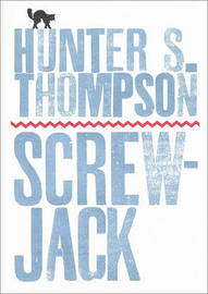 """Screwjack"" and Other Stories by Hunter S Thompson"