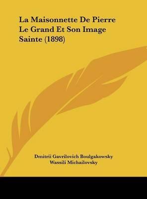 La Maisonnette de Pierre Le Grand Et Son Image Sainte (1898) by Dmitrii Gavrilovich Boulgakowsky