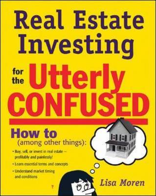 Real Estate Investing for the Utterly Confused by Lisa Moren Bromma image