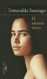 El Amante Turco by Esmeralda Santiago