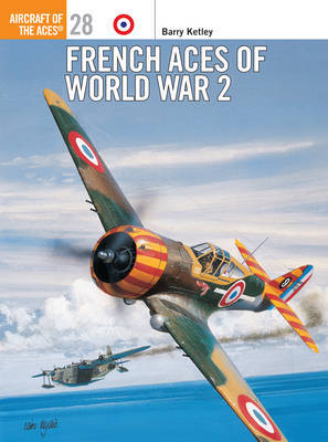 French Aces of World War 2 by Barry Ketley