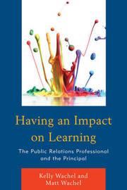 Having an Impact on Learning by Kelly Wachel