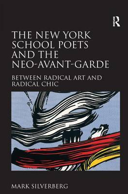 The New York School Poets and the Neo-Avant-Garde by Mark Silverberg image