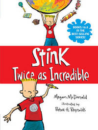 Stink: Twice as Incredible by McDonald Megan