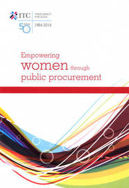 Empowering women through public procurement by International Trade Centre UNCTAD/WTO image