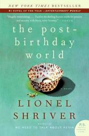 The Post-Birthday World by Lionel Shriver image