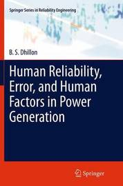 Human Reliability, Error, and Human Factors in Power Generation by B.S. Dhillon